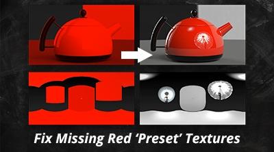 Fix Missing Red 'Preset' Textures